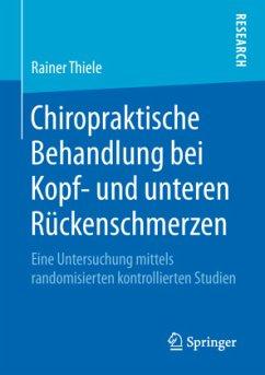 Chiropraktische Behandlung bei Kopf- und unteren Rückenschmerzen - Thiele, Rainer