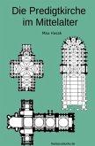 Die Predigtkirche im Mittelalter