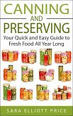 Canning and Preserving: Your Quick and Easy Guide to Fresh Food All Year Long (eBook, ePUB)