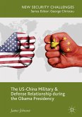 The US-China Military and Defense Relationship during the Obama Presidency (eBook, PDF)