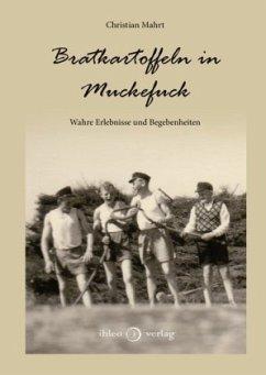 Bratkartoffeln in Muckefuck - Mahrt, Christian