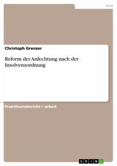 Reform der Anfechtung nach der Insolvenzordnung (eBook, PDF)