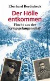 Der Hölle entkommen - Flucht aus der Kriegsgefangenschaft (eBook, ePUB)