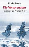 Die Versprengten - Ostfront im Winter 1945 (eBook, ePUB)