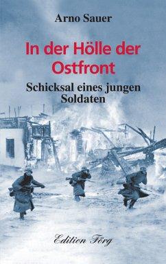 In der Hölle der Ostfront (eBook, ePUB) - Sauer, Arno
