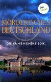 Mörderisches Deutschland - Drei Krimis in einem E-Book (eBook, ePUB)
