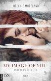 My Image of You - Weil ich dich liebe (eBook, ePUB)