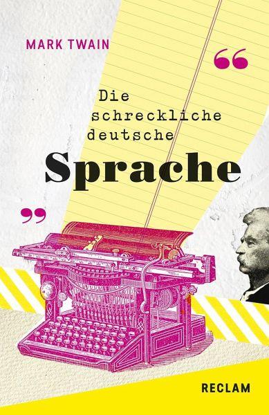 The Awful German Language / Die schreckliche deutsche Sprache