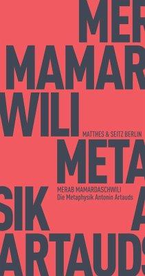 Die Metaphysik Antonin Artauds - Mamardaschwili, Merab
