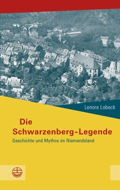 Die Schwarzenberg-Legende (eBook, PDF) - Lobeck, Lenore
