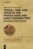Travel, Time, and Space in the Middle Ages and Early Modern Time