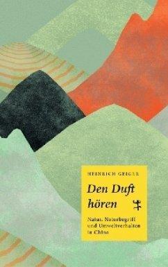 Den Duft hören - Geiger, Heinrich