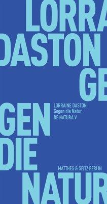 Gegen die Natur - Daston, Lorraine