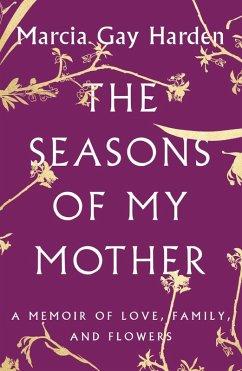 The Seasons of My Mother (eBook, ePUB) - Harden, Marcia Gay