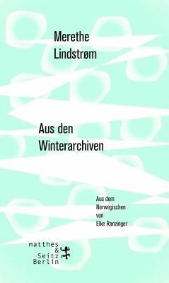 Aus den Winterarchiven - Lindstroem, Merethe