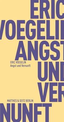 Angst und Vernunft - Voegelin, Eric