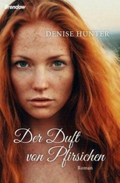 Der Duft von Pfirsichen - Hunter, Denise