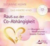 Das Innere Kind - Raus aus der Co-Abhängigkeit, 1 Audio-CD
