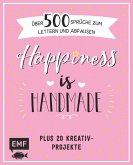 Happiness is handmade - über 500 Sprüche, Zitate und Weisheiten zum Lettern und Abpausen
