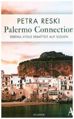 Palermo Connection / Serena Vitale Bd.1 - Reski, Petra