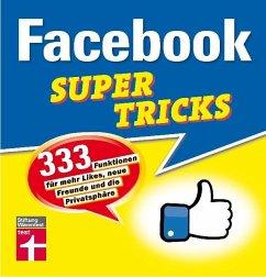 Facebook Supertricks - Schelhorn, Markus