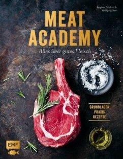 Meat Academy - Alles über gutes Fleisch: Grundlagen, Praxis, Rezepte - Otto, Stephan