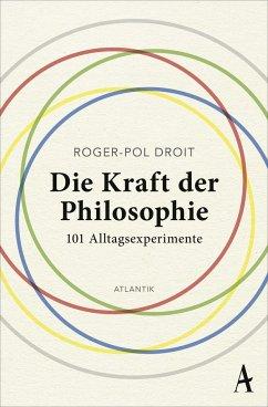 Die Kraft der Philosophie - Droit, Roger-Pol