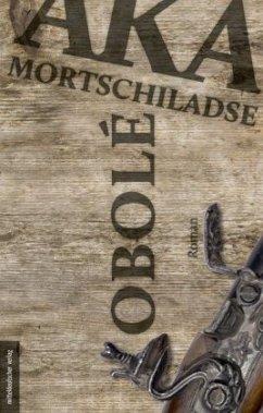 Obolé - Mortschiladse, Aka
