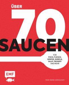 Über 70 Saucen - Donhauser, Rose Marie
