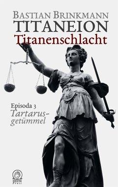 Titaneion Titanenschlacht - Episoda 3: Tartarusgetümmel - Brinkmann, Bastian