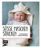 Süße Maschen stricken - 15 Pucksäcke und Decken für Babys