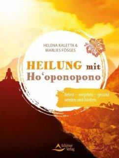 Heilung mit Ho'oponopono - Kaletta, Helena; Fösges, Marlies