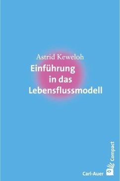 Einführung in das Lebensflussmodell - Keweloh, Astrid