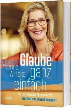 Glaube ganz einfach - Willicks, Yvonne