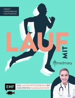 Lauf mit Fitmedmary - Das Laufeinsteigerbuch bis zum ersten Halbmarathon - Klietz, Marie-Luise