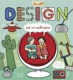 Überall Design und wir mittendrin