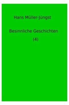 Besinnliche Geschichten (4) - Müller-Jüngst, Hans