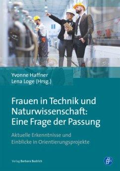 Frauen in Technik und Naturwissenschaft: Eine F...