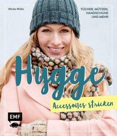 Hygge Accessoires stricken - Tücher, Mützen, Handschuhe und mehr - Müller, Wenke