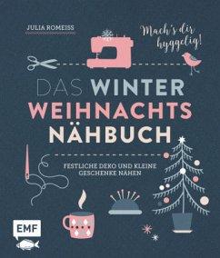 Das Winter-Weihnachts-Nähbuch - Romeiß, Julia