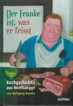Der Franke ist, was er frisst - Mainka, Wolfgang