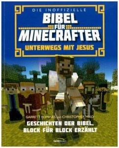 Die inoffizielle Bibel für Minecrafter: Unterwegs mit Jesus - Romines, Garrett