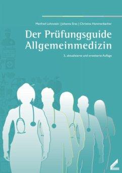 Der Prüfungsguide Allgemeinmedizin - Lohnstein, Manfred; Eras, Johanna; Hammerbacher, Christina