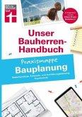 Bauherren-Praxismappe - Bauplanung