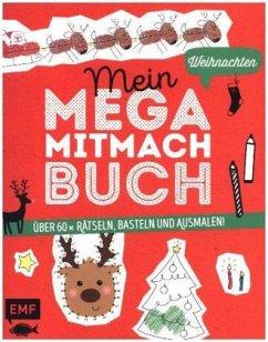 Mein Mega-Mitmach-Buch Weihnachten - Janas, Silke; Wagner, Anna