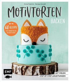 Motivtorten backen - Ascanelli, Monique; Friedrichs, Emma