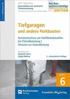 Baurechtliche und -technische Themensammlung - Heft 6: Tiefgaragen und andere Parkbauten - Gartz, Benjamin; Warkus, Jürgen