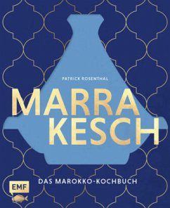 Marrakesch - Das Marokko-Kochbuch - Rosenthal, Patrick