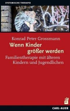 Wenn Kinder größer werden - Grossmann, Konrad P.
