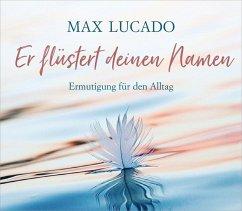 Er flüstert deinen Namen - Lucado, Max